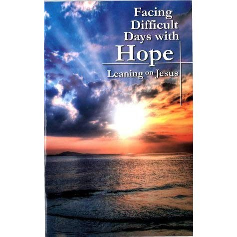 Facing Difficult Days with Hope