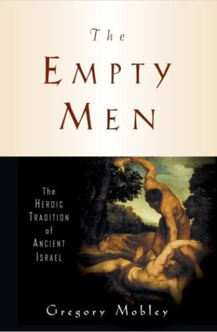 The Empty Men: The Heroic Tradition of Ancient Israel (Anchor Bible Reference Library)