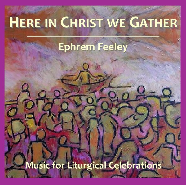 Here In Christ We Gather CD