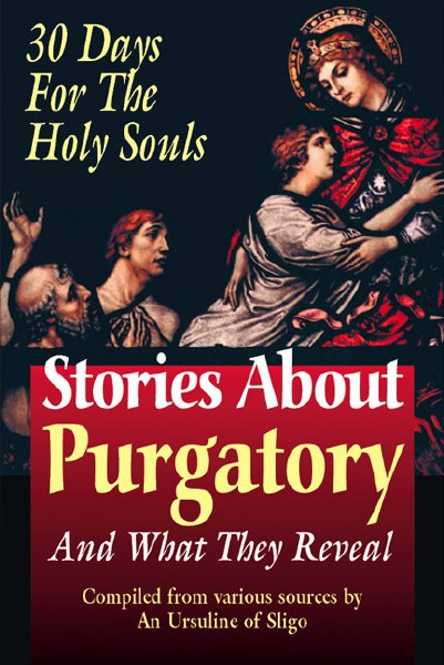 Stories about Purgatory & What They Reveal: 30 Days for the Holy Souls