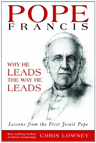 Pope Francis Why He Leads the Way He Leads