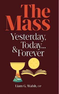 The Mass Yesterday, Today, Forever