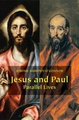 Jesus & Paul: Parallel Lives