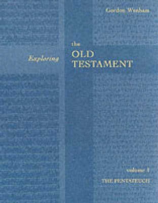 Exploring the Old Testament: The Pentateuch, Vol 1