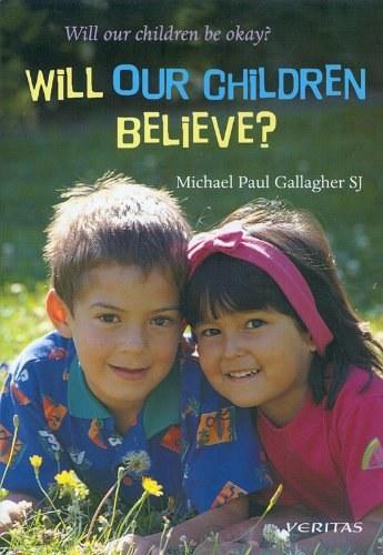 Will Our Children Believe?