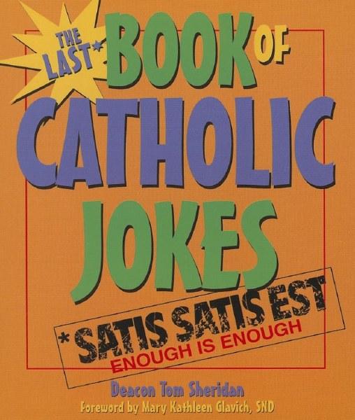 The Last Book of Catholic Jokes