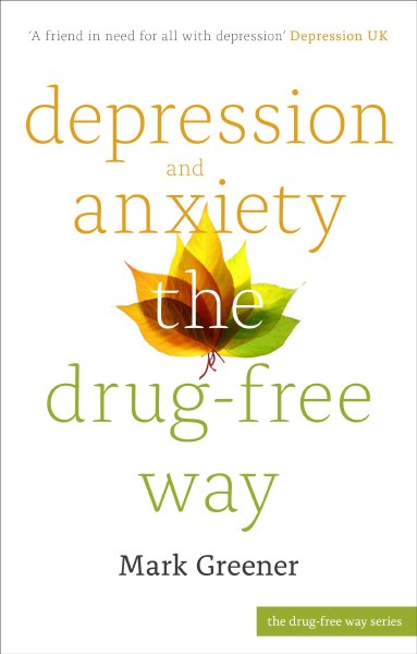 Depression and Anxiety the Drug Free Way