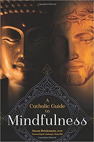 Catholic Guide to Mindfulness