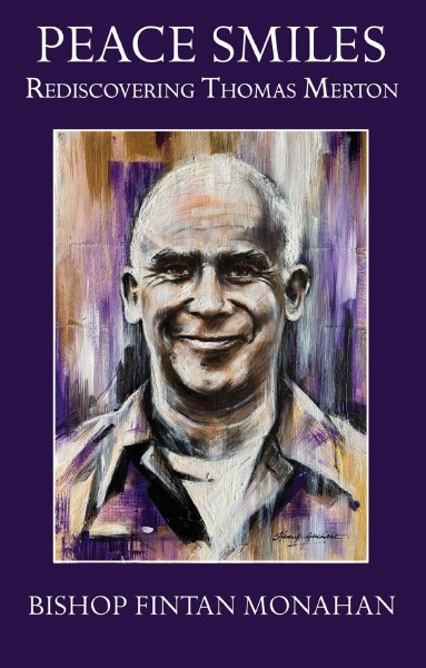 Peace Smiles: Rediscovering Thomas Merton