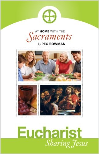 Eucharist: At Home with the Sacraments