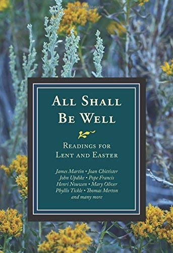 All Shall Be Well Readings for Lent and Easter
