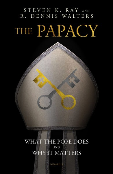 The Papacy What the Pope Does and Why It Matters