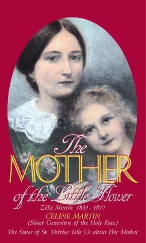 OP - Mother of the Little Flower : Zelie Martin
