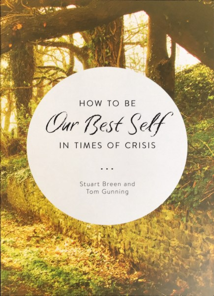 How to be our best Self  During Times of Crisis