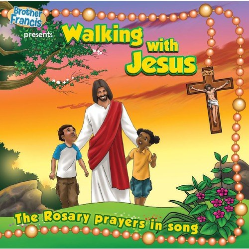 Walking With Jesus The Rosary Prayers in Song