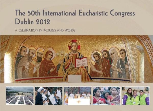 The International Eucharistic Congress, Dublin 2012