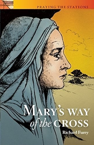 Praying the Stations with Mary, Mother of Jesus