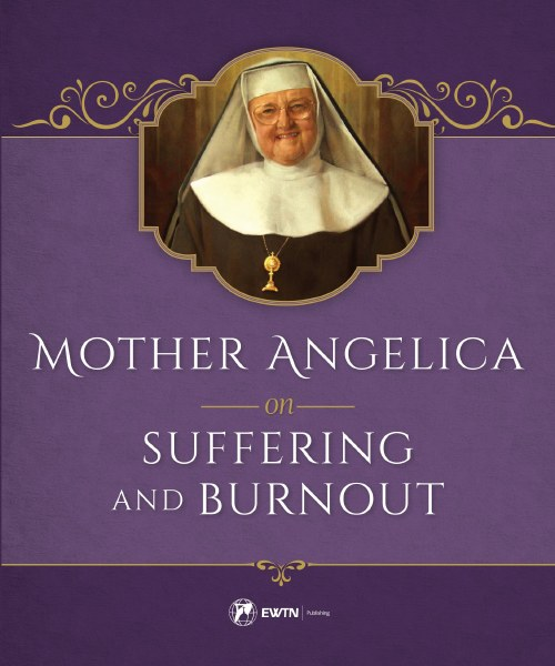 Mother Angelica On Suffering & Burnout