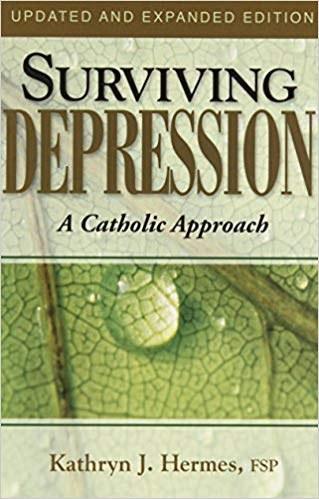 Surviving Depression A Catholic Approach