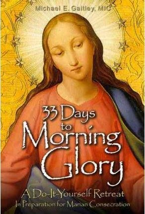 33 Days to Morning Glory: A Do-It-Yourself Retreat