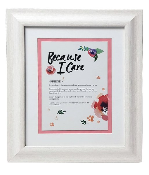 Friend Because I care Framed Print 10 x 8