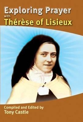 Exploring Prayer with Therese of Liseiux