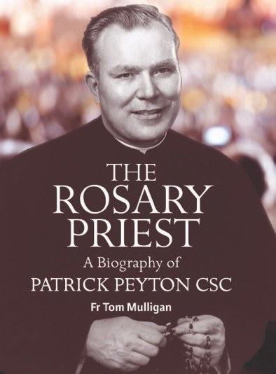 The Rosary Priest A Biography of Patrick Peyton