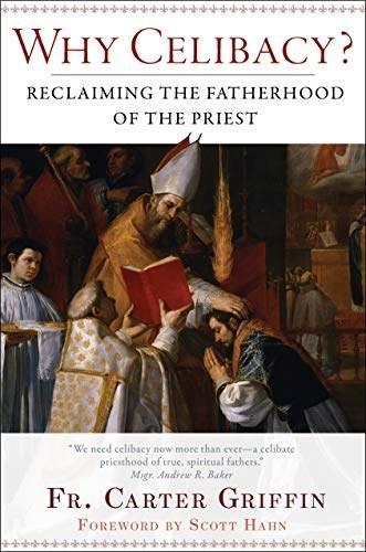 Why Celibacy? Reclaiming the Fatherhood of the Pri