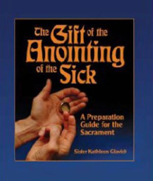 Gift of the Anointing of the Sick