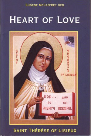 Heart of Love: Saint Therese of Lisieux