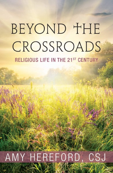 Beyond the Crossroads: Religious Life in the 21st Century