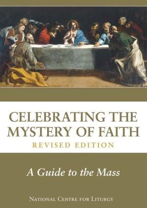 Celebrating the Mystery of Faith