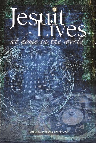 Jesuit Lives At Home in the World