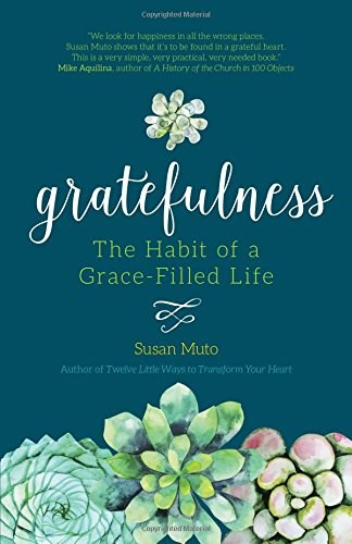 Gratefulness: The Habit of a Grace Filled Life