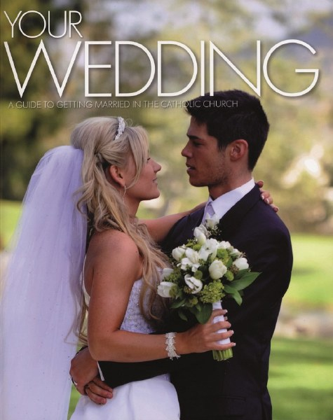 Your wedding : a guide to getting married in the Catholic Church /