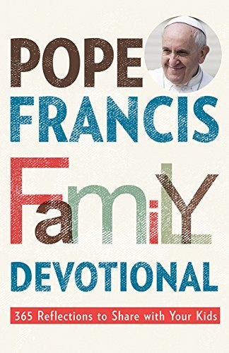 Pope Francis Family Devotional: 365 Reflections