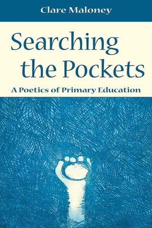 Searching the Pockets - A Poetics of Primary Educa