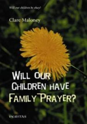 Will Our Children Have Family Prayer?