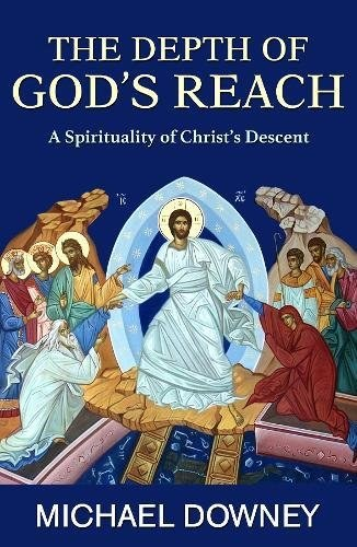 Depth of God's Reach: A Spirituality of Christ's Descent