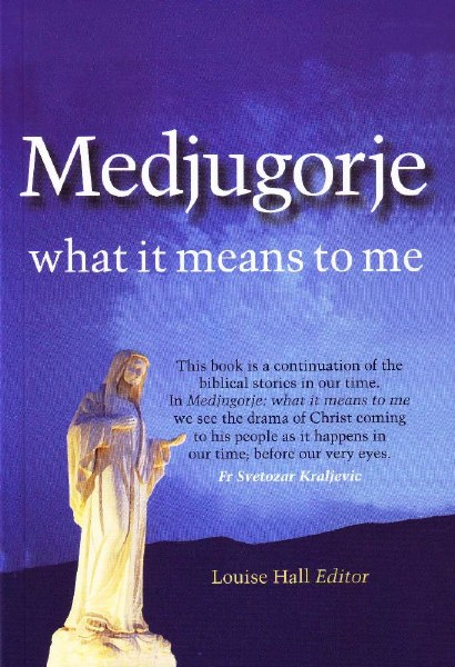 Medjugorje: What It Means to Me