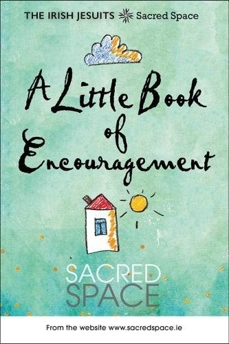 Sacred Space: A Little Book of Encouragement