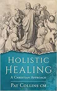 Holistic Healing A Christian Approach
