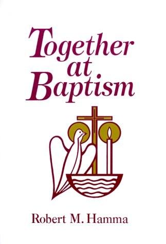 Together at Baptism: Preparing for the Celebration of Your Child's Baptism