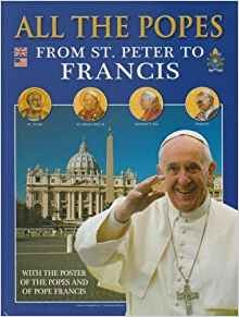 All the Popes From St Peter to Francis