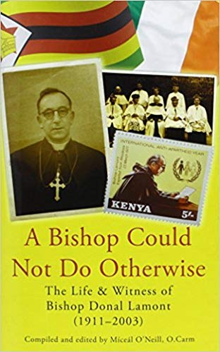 A Bishop Could Not Do Otherwise: The Life and Witness of Bishop Donal Lamont 1911-2003