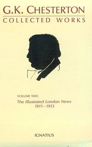 The Collected Works of G.K. Chesterton: The Illustrated London News, 1911-1913