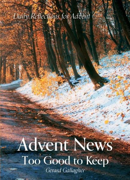 Advent News: Too Good To Keep
