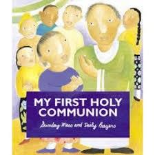 My First Holy Communion: Sunday Mass & Prayers