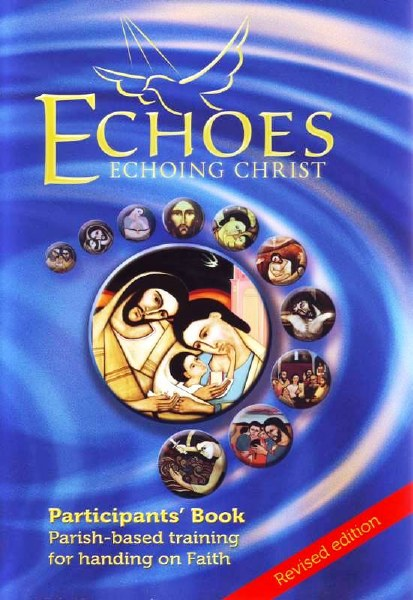 Echoes - Participant's Book: Parish-Based Training for Handing on Faith