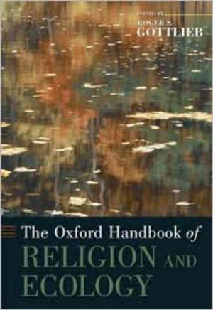 Oxford Handbook of Religion and Ecology